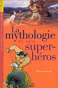 """Afficher """"Mythologie et ses super-heros (La)"""""""