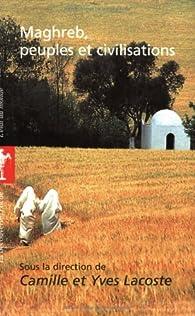 Maghreb, peuples et civilisations par Camille Lacoste-Dujardin