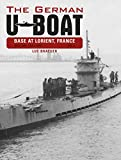 The German U-Boat Base at Lorient, France, Vol. II: July 1941-July 1942