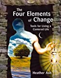 The Four Elements of Change, Heather Ash Mackenzie-Gaudet, 0972995900