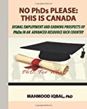 No Phds Please: This Is Canada, Mahmood Iqbal, 1479317950