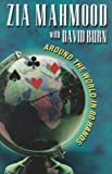 Around the World in 80 Hands, Zia Mahmood and David Burn, 1894154088