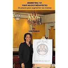 25 astuces pour augmenter vos revenus - 3e partie (Marketing 101 pour massothérapeutes) (French Edition)