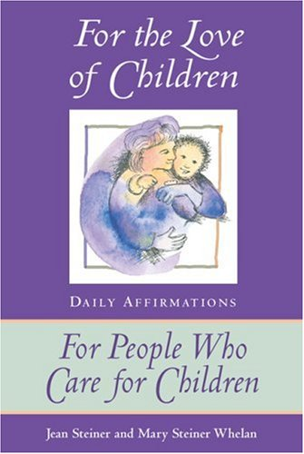 For the Love of Children: Daily Affirmations for People Who Care for Children ebook
