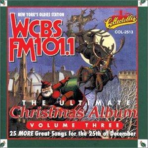 The Ultimate Christmas Album, Vol. 3: WCBS FM 101.1 (Album Christmas Fm Wcbs)