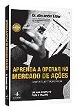 capa de Aprenda a Operar no Mercado de Ações. Um Guia Completo Para Trading