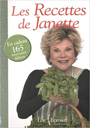 Lire en ligne Les Recettes de Janette : En Cadeau, 165 Nouveaux Délices pdf, epub