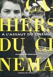 Les Cahiers du cinéma, Histoire d'une revue, tome 1 : A l'assaut du cinéma, 1951-1959