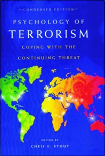 psychology of terrorism condensed edition coping with the continuing threat contemporary psychology kindle edition by chris e stout chris e stout