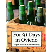 For 91 Days in Oviedo, Asturias