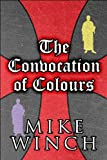 The Convocation of Colours, Mike Winch, 1448976979