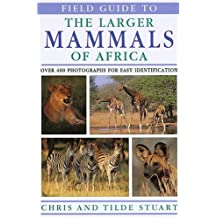 Field Guide to the Larger Mammals Of Afr