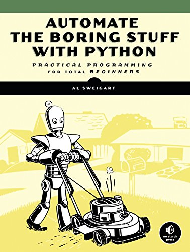 Pdf Computers Automate the Boring Stuff with Python: Practical Programming for Total Beginners