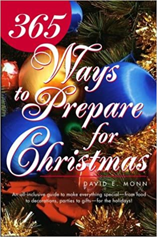 365 Ways to Prepare for Christmas: David E. Monn: 9780517161814 ...