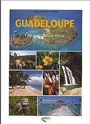 Guadeloupe : L'île aux belles eaux