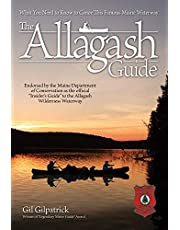 """The Allagash Guide: What You Need to Know to Canoe this Famous Maine Waterway/ Winner of """"Legendary Maine Guide"""" Award"""
