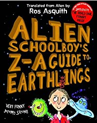 Letters from an Alien Schoolboy: Alien Schoolboy's Z - A Guide to Earthlings (Letters from/Alien Schoolboy)