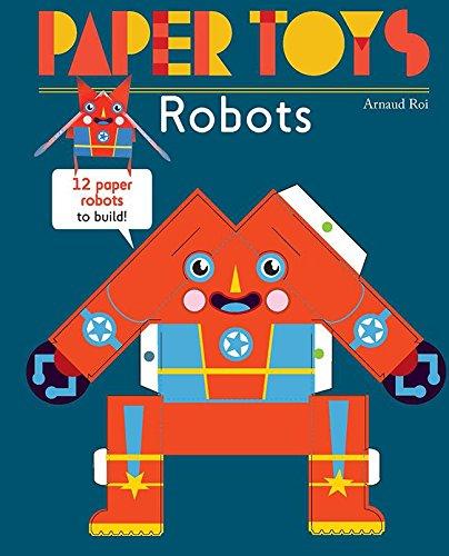 Robots: 12 Paper Robots to Build (Paper Toys)