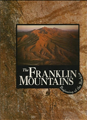 The Franklin Mountains Beginning of the Rockies by Alex Apostolides (1990-01-02)