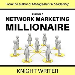 Become a Network Marketing Millionaire