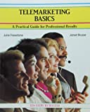 Telemarketing Basics : A Practical Guide for Professional Results, Freestone, Julie and Brusse, Janet, 0931961602