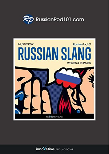 Learn Russian: Must-Know Russian Slang Words & Phrases (English Edition)