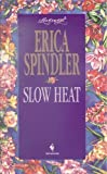 Slow Heat, Erica Spindler, 0553445162