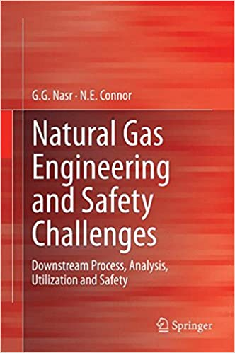 Book Natural Gas Engineering and Safety Challenges: Downstream Process, Analysis, Utilization and Safety