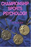 Championship Sports Psychology, Bell, Keith, 0945609043