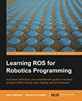 Learning ROS for Robotics Programming Front Cover