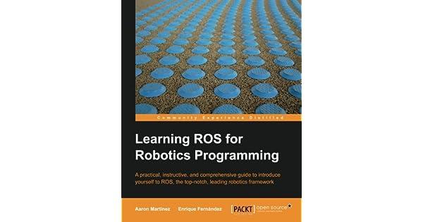Amazon.com: Learning ROS for Robotics Programming ...