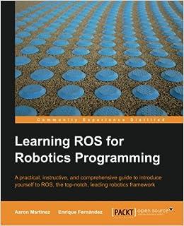 Learning ROS for Robotics Programming: Aaron Martinez