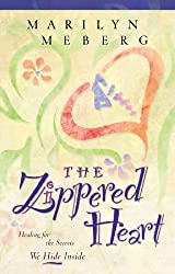 The Zippered Heart: Healing for the Secrets We Hide Inside