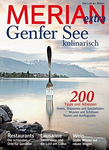 MERIAN extra Genfer See kulinarisch (MERIAN Hefte) Broschiert – 14. April 2016 Jahreszeiten Verlag Jahreszeitenverlag 3834222526 Genf - Genfer See