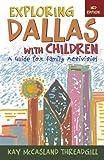 Exploring Dallas with Children, Kay McCasland Threadgill, 1589792033