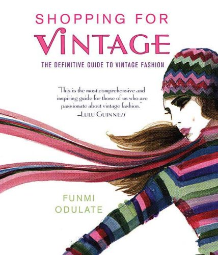 Download Shopping for Vintage: The Definitive Guide to Vintage Fashion pdf epub