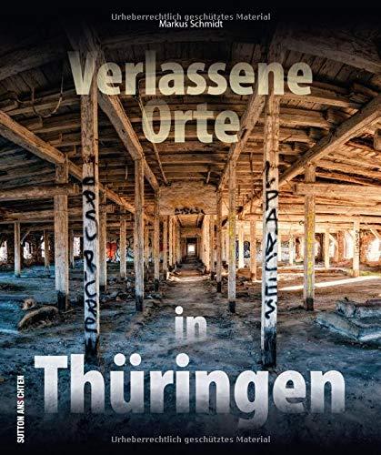 Verlassene Orte In Thuringen Faszinierende Fotografien