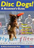 Disc Dogs! A Beginner's Guide