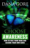 img - for Choose Awareness: How to Free Your Mind and Become Your Own Guru book / textbook / text book