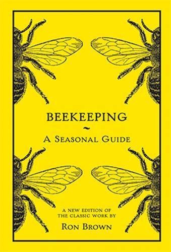 BEEKEEPING A SEASONAL GUIDE: Amazon.es: Brown, Ron: Libros en ...