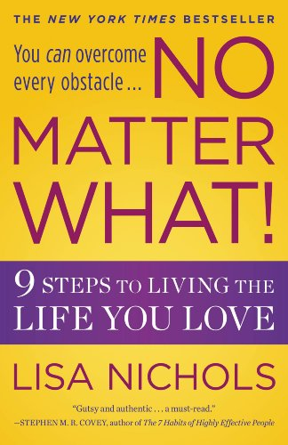 No Question What!: 9 Steps to Living the Life You Love