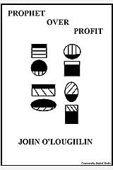 Prophet Over Profit: A Philosophical Journal Kindle Edition