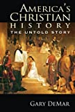 img - for America's Christian History: The Untold Story book / textbook / text book