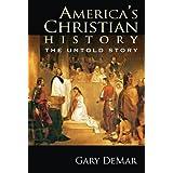 America's Christian History: The Untold Story ~ Gary DeMar