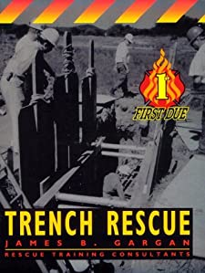 First Due Trench Rescue James B. Gargan