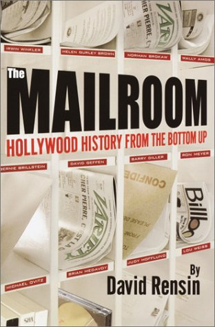 The Mailroom: Hollywood History from the Bottom Up pdf