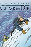 Climb or Die, Edward Myers, 078682350X