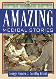 Amazing Medical Stories, George Burden and Dorothy Grant, 0864923473