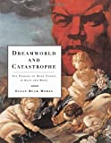 Dreamworld and Catastrophe, Susan Buck-Morss, 0262024640