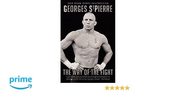 The Way of the Fight: Amazon.es: Georges St-Pierre: Libros en idiomas extranjeros